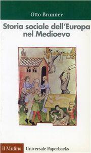 Libro Storia sociale dell'Europa nel Medioevo Otto Brunner