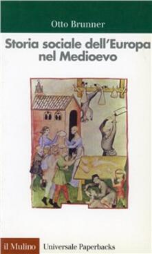 Storia sociale dell'Europa nel Medioevo - Otto Brunner - copertina