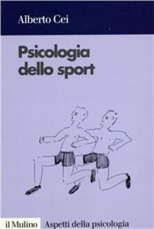 Psicologia dello sport - Alberto Cei - copertina