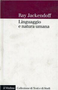 Libro Linguaggio e natura umana Ray Jackendoff