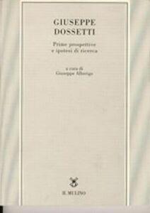 Foto Cover di Giuseppe Dossetti. Prime prospettive e ipotesi di ricerca, Libro di  edito da Il Mulino