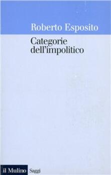 Categorie dell'impolitico - Roberto Esposito - copertina