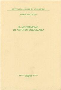Foto Cover di Il modernismo di Antonio Fogazzaro, Libro di Paolo Marangon, edito da Il Mulino
