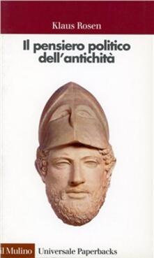 Il pensiero politico dell'antichità - Klaus Rosen - copertina
