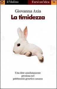 Foto Cover di La timidezza, Libro di Giovanna Axia, edito da Il Mulino