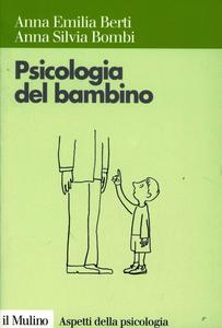 Libro Psicologia del bambino Anna E. Berti , Anna S. Bombi