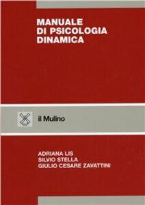 Libro Manuale di psicologia dinamica Adriana Lis , Silvio Stella , G. Cesare Zavattini