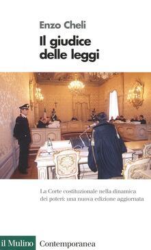 Il giudice delle leggi. La Corte costituzionale nella dinamica dei poteri - Enzo Cheli - copertina