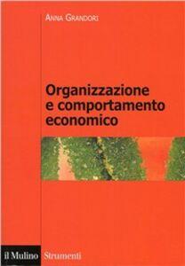 Libro Organizzazione e comportamento economico Anna Grandori
