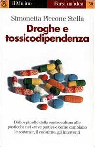 Libro Droghe e tossicodipendenza Simonetta Piccone Stella