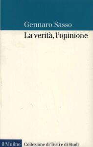 Libro La verità, l'opinione Gennaro Sasso
