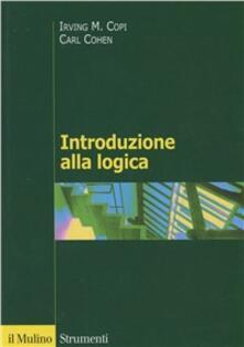Introduzione alla logica - Irving M. Copi,Carl Cohen - copertina
