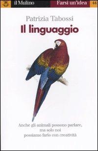 Il Il linguaggio - Tabossi Patrizia - wuz.it