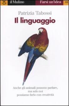 Il linguaggio - Patrizia Tabossi - copertina