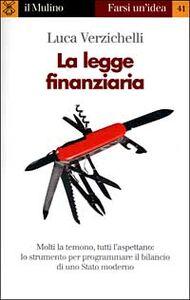 Foto Cover di La legge finanziaria, Libro di Luca Verzichelli, edito da Il Mulino