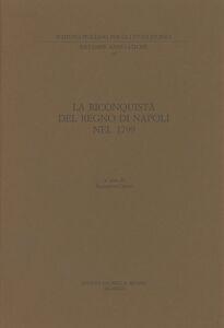 Libro La riconquista del Regno di Napoli nel 1799. Lettere del cardinal Ruffo, del re, della regina e del ministro Acton (rist. anast.)
