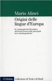Origini delle lingue d'Europa. Vol. 2: Continuità dal mesolitico all'Età del ferro nelle principali aree etnolinguistiche.