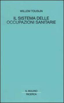 Il sistema delle occupazioni sanitarie - Willem Tousijn - copertina