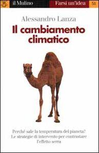 Foto Cover di Il cambiamento climatico, Libro di Alessandro Lanza, edito da Il Mulino
