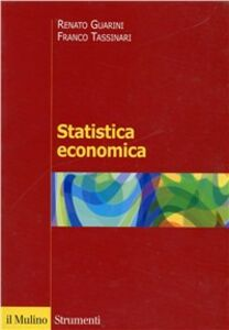 Foto Cover di Statistica economica. Problemi e metodi di analisi, Libro di Renato Guarini,Franco Tassinari, edito da Il Mulino