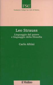 Libro Leo Strauss. Linguaggio del potere e linguaggio della filosofia Carlo Altini