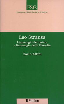 Leo Strauss. Linguaggio del potere e linguaggio della filosofia - Carlo Altini - copertina