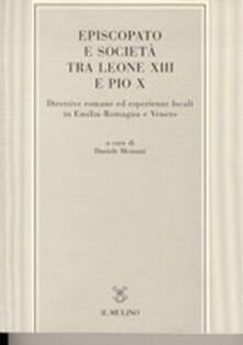 Voluntariadobaleares2014.es Episcopato e società tra Leone XIII e Pio X. Direttive romane ed esperienze locali in Emilia Romagna e Veneto Image