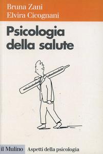Libro Psicologia della salute Bruna Zani , Elvira Cicognani