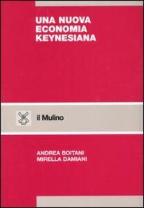 Libro Una nuova economia keynesiana Andrea Boitani , Mirella Damiani