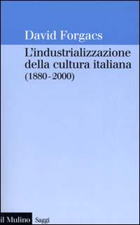 Image result for L'industrializzazione della cultura italiana (1880-2000),