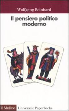 Il pensiero politico moderno - Wolfgang Reinhard - copertina