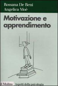 Libro Motivazione e apprendimento Rossana De Beni , Angelica Moè