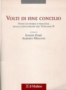 Volti di fine Concilio. Studi di storia e teologia sulla conclusione del Vaticano II.pdf
