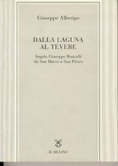 Dalla laguna al Tevere. Angelo Giuseppe Roncalli da S. Marco a San Pietro