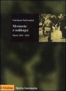 Foto Cover di Memorie e soliloqui. Diario 1922-1923, Libro di Gaetano Salvemini, edito da Il Mulino