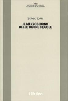 Il mezzogiorno delle buone regole - Sergio Zoppi - copertina