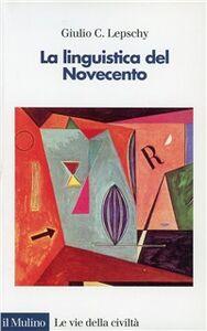 Libro La linguistica del Novecento Giulio C. Lepschy