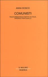 Comunisti. Trasformazioni di partito in Italia, Spagna e Portogallo