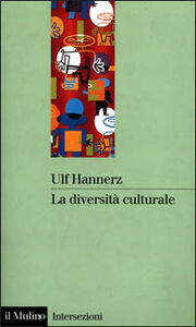 Foto Cover di La diversità culturale, Libro di Ulf Hannerz, edito da Il Mulino