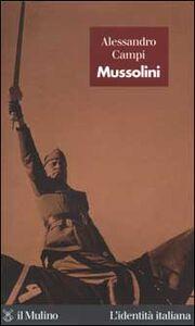 Foto Cover di Mussolini, Libro di Alessandro Campi, edito da Il Mulino
