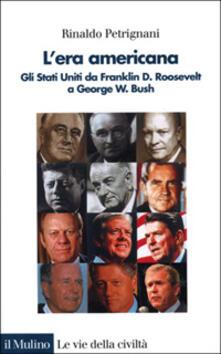 L era americana. Gli Stati Uniti da Franklin D. Roosevelt a George W. Bush.pdf