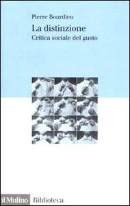 Libro La distinzione. Critica sociale del gusto Pierre Bourdieu