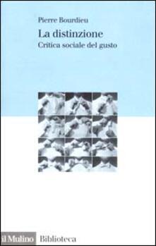 La distinzione. Critica sociale del gusto - Pierre Bourdieu - copertina