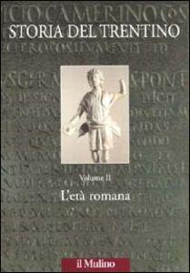 Foto Cover di Storia del Trentino. Vol. 2: L'età romana., Libro di  edito da Il Mulino