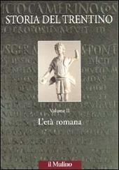 Storia del Trentino. Vol. 2: L'età romana.