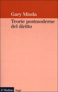 Libro Teorie postmoderne del diritto Gary Minda