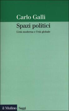 Spazi politici. Letà moderna e letà globale.pdf