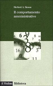 Libro Il comportamento amministrativo Herbert A. Simon