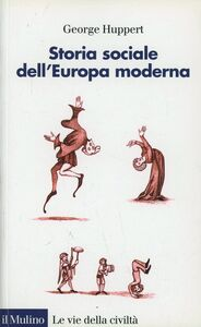 Libro Storia sociale dell'Europa moderna George Huppert