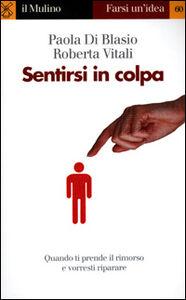 Libro Sentirsi in colpa Paola Di Blasio , Roberta Vitali